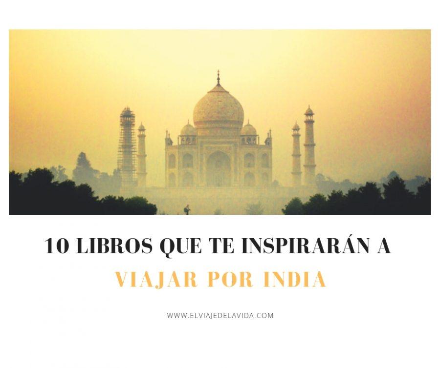 10 libros que te inspirarán a viajar por india