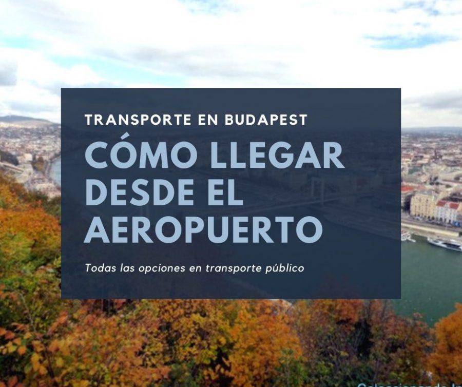 como ir desde el aeropuerto de budapest al centro