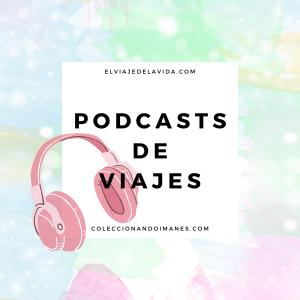 mejores podcasts de viajes