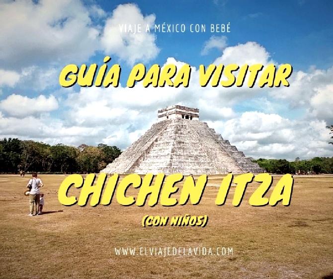 guía para visitar la zona arqueológica de Chichen Itzá con niños